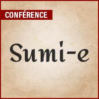 Conférence - Le Sumi-e