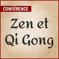 Conférence - Zen et Qi Gong