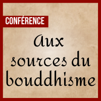 Conférence - Aux sources du bouddhisme, sur la route de la soie