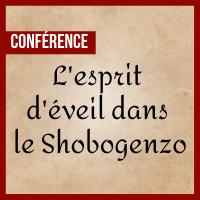 Conférence - L'esprit d'éveil dans le Shobogenzo de Dogen